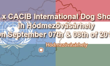 2 x CACIB International Dog Show in Hódmezővásárhely on September 07th & 08th of 2019
