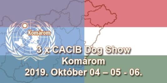 3 x CACIB Dog Show – Komárom – 2019. Október 04 – 05 - 06.