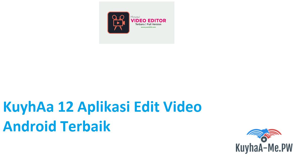 kuyhaa-12-aplikasi-edit-video-android-terbaik