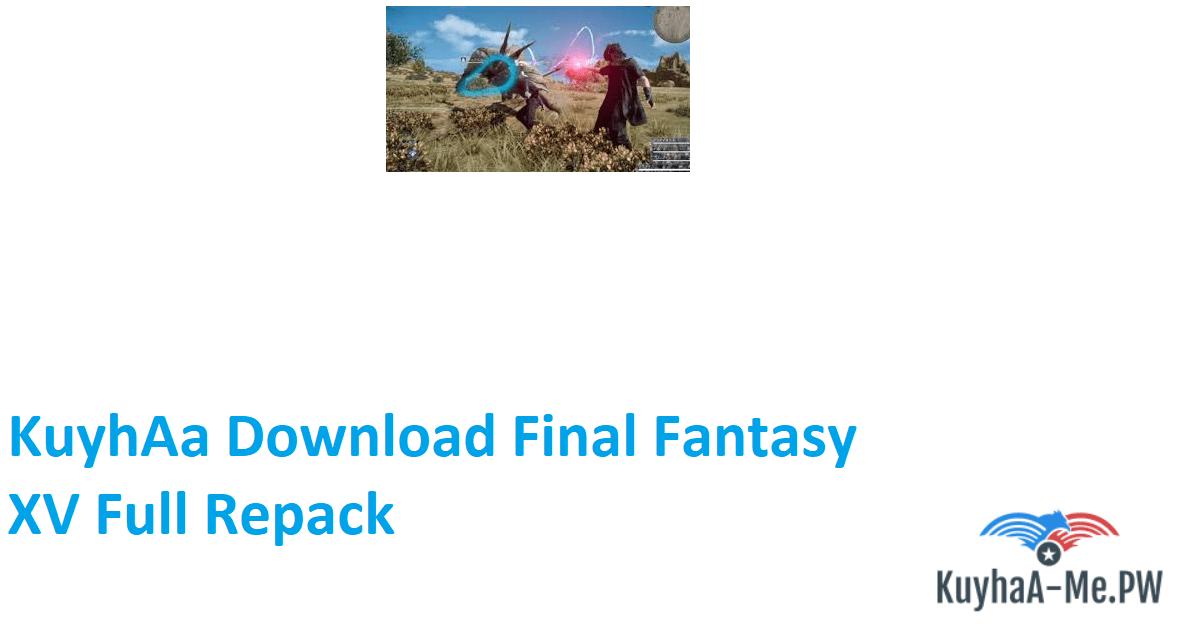 kuyhaa-download-final-fantasy-xv-full-repack