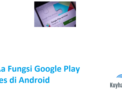 kuyhaa-fungsi-google-play-services-di-android