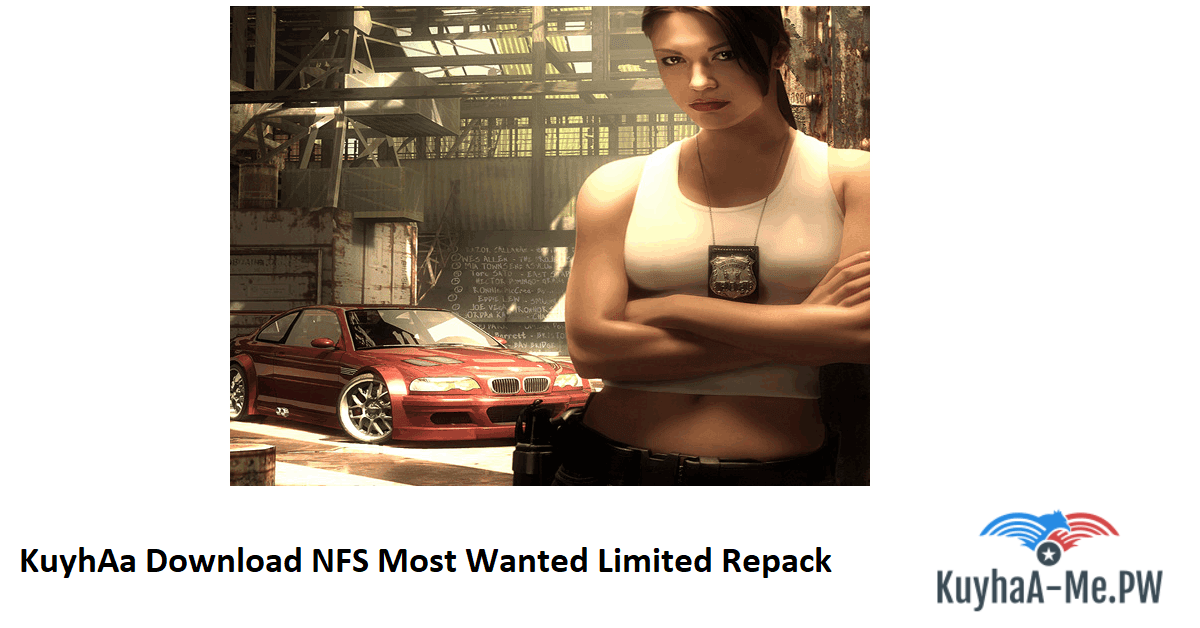 kuyhaa-download-nfs-most-wanted-limited-repack