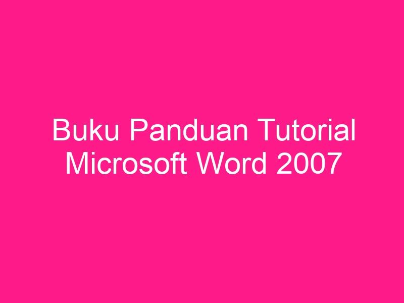 buku-panduan-tutorial-microsoft-word-2007-2