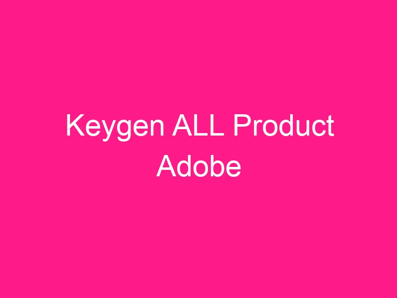 keygen-all-product-adobe-2