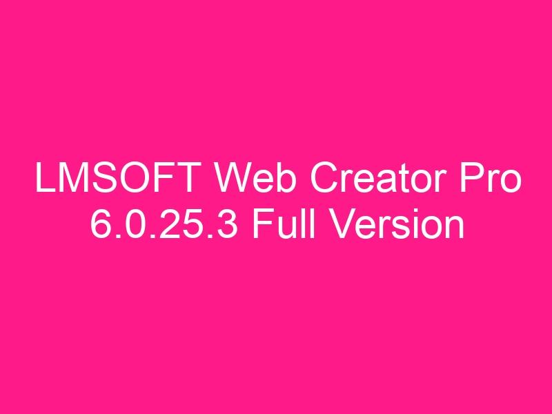 lmsoft-web-creator-pro-6-0-25-3-full-version
