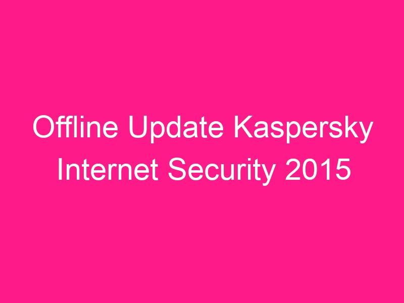 offline-update-kaspersky-internet-security-2015-2