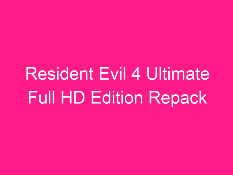 resident-evil-4-ultimate-full-hd-edition-repack-2