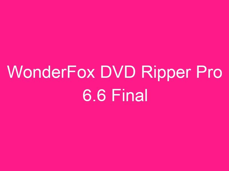 wonderfox-dvd-ripper-pro-6-6-final-2
