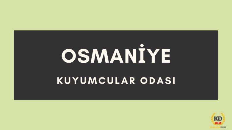 Osmaniye Kuyumcular Odası iletişim Bilgileri