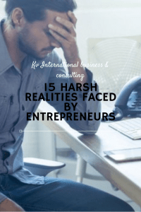 15 Harsh realities faced by entrepreneurs