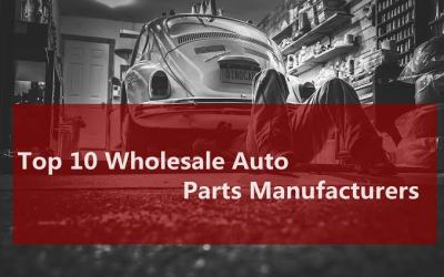 BEST WHOLESALE AUTO PARTS MANUFACTURERS.