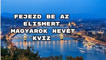 Fejezd be az elismert magyarok nevét kvíz – hoztunk egy színes kérdéssort, megpróbálod?