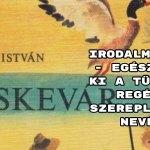 Irodalmi kvíz - Egészítsd ki a Tüskevár regény szereplőinek nevét!