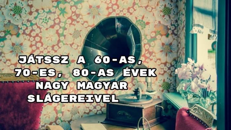 Játssz a 60-as, 70-es, 80-as évek nagy magyar slágereivel kvíz