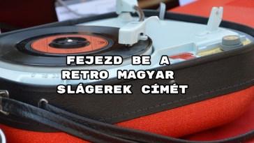 Fejezd be a retro magyar slágerek címét kvíz - megy a telitalálat?