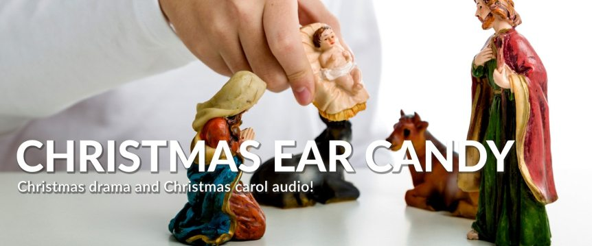89.5 KVNE Christian Radio Christmas Ear Candy - Christmas Carols and Drama