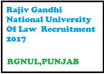 RGNUL Recruitment 2017,rajiv gandhi national university of law Patiala ,TEaching Non teaching posts jobs 2017-2018