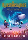 Jeugd | De Kerstmisaurus en de Winterheks (The Christmasaurus #2), Tom Fletcher