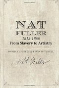 Nat Fuller : From Slavery to Artistry