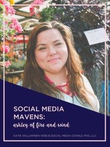 Social Media Mavens: Ashley Beaudin of Fire and Wind // Katie Williamsen Web & Social Media, LLC