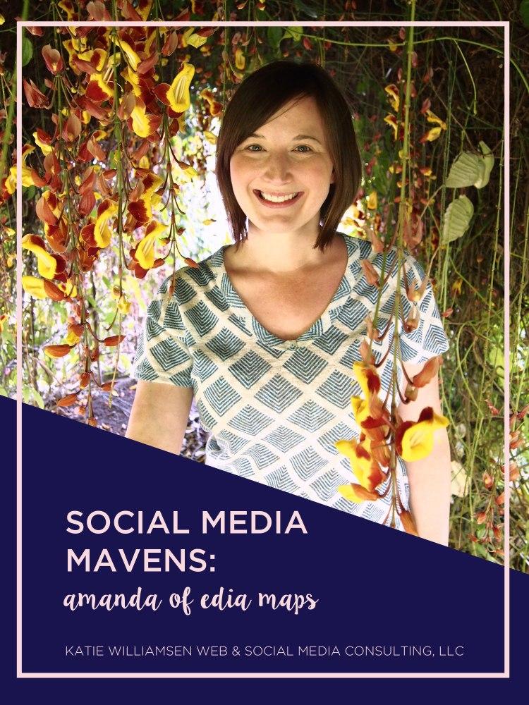 Social Media Mavens: Amanda Fisher of EDIA Maps // Katie Williamsen Web & Social Media, LLC