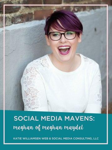 Social Media Mavens: Meghan of Meghan Maydel