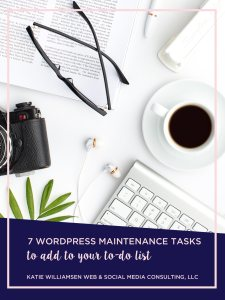 7 WordPress Maintenance Tasks to Add to Your To Do List // Katie Williamsen