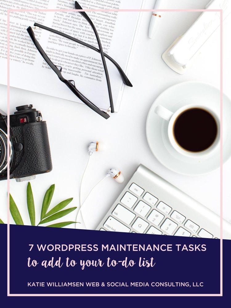 7 WordPress Maintenance Tasks to Add to Your To Do List // Katie Williamsen