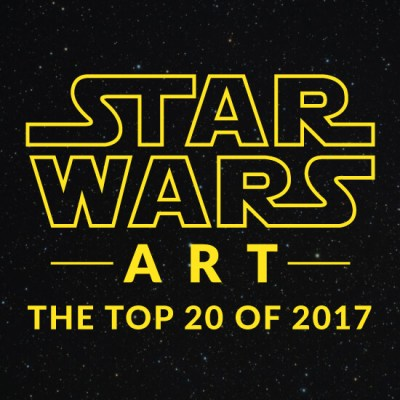 Star Wars Art: The Top 20 of 2017
