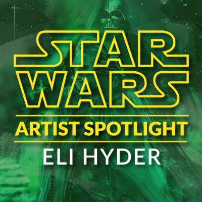 Star Wars Artist Spotlight: Eli Hyder