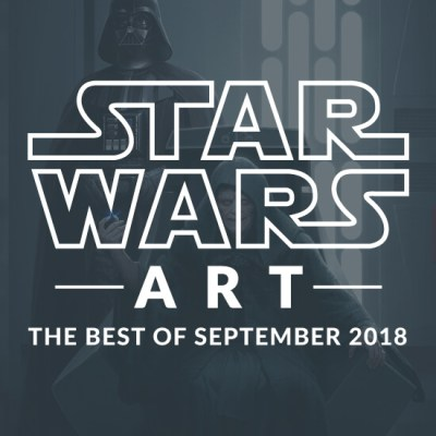 Star Wars Art: The Best Of September 2018