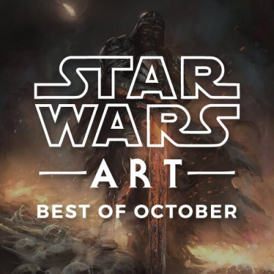 Star Wars Art: The Best Of October 2018