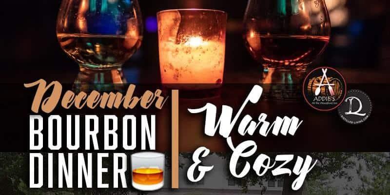 Addies Dec dinner - Warm & Cozy Bourbon Dinner for December