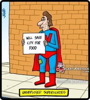 Unemployed superheroes.