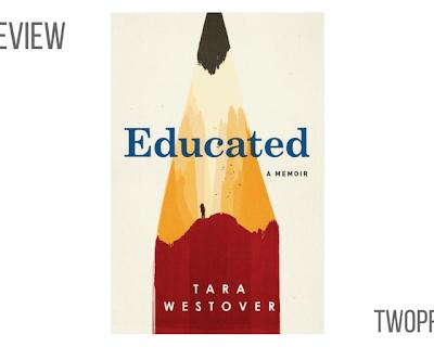 Book Review: Educated, A Memoir by Tara Westover