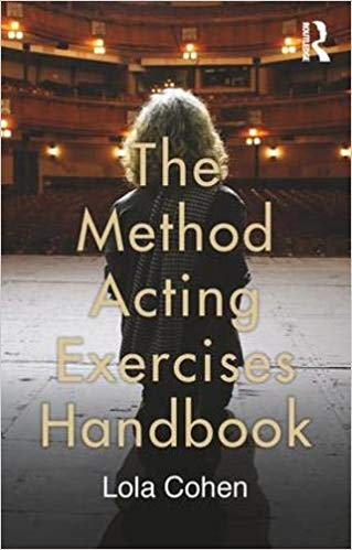 The Method Acting Exercises Handbook by Lola Cohen
