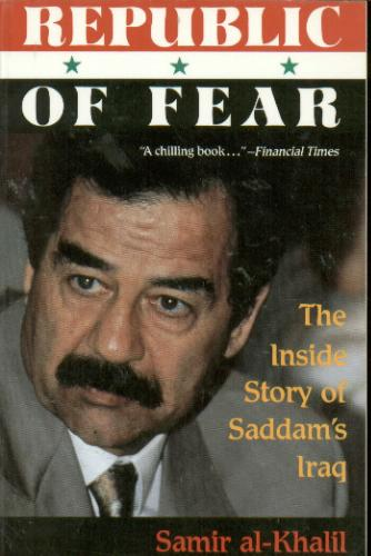 Makiya's previous—and probably most famous—book, 'The Republic of Fear' (1989), which became virtually required-reading in Washington after Saddam Hussein annexed Kuwait