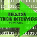 Bizarre Interviews with Kyle Perkins-Week 2.