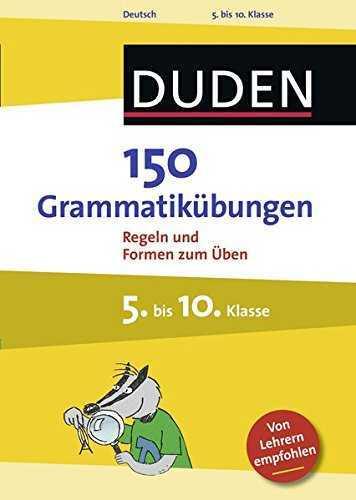 150 Grammatikübungen 5. bis 10. Klasse: Regeln und Formen zum Üben