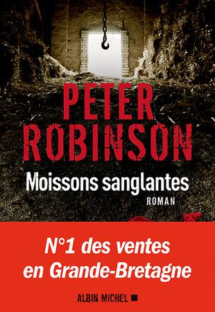 Peter Robinson, Moissons sanglantes, roman traduit de l'anglais par Pierre Reignier, Paris, Éditions Albin Michel, 2016, 448 pages, 31,95 $.