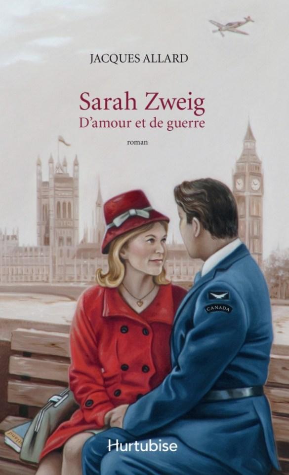 Jacques Allard, Sarah Zweig: D'amour et de guerre, roman, Montréal, Éditions Hurtubise, 2017, 414 pages, 28,95 $.