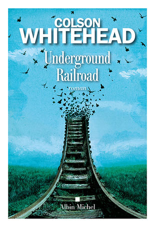 Colson Whitehead, Underground Railroad, roman traduit par Serge Chauvin, Montréal, Éditions Albin Michel, coll. Terres d'Amérique, 2017, 416 pages, 32,95 $.