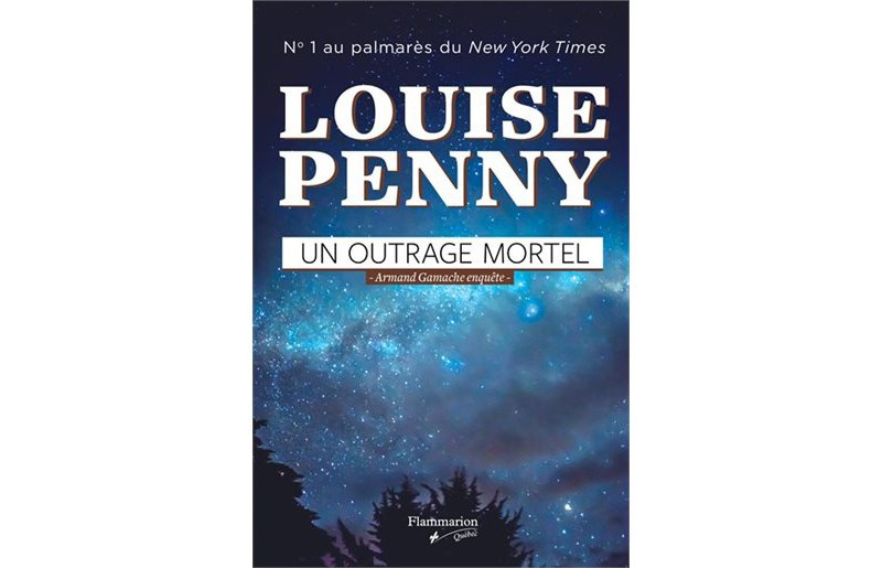 Louise Penny, Un outrage mortel, roman traduit de l'anglais par Lori Saint-Martin et Paul Gagné, Montréal, Éditions Flammarion Québec, 2017, 496 pages, 29,95 $.