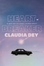 Claudia Dey, Heartbreaker, Harper Avenue (HarperCollins).