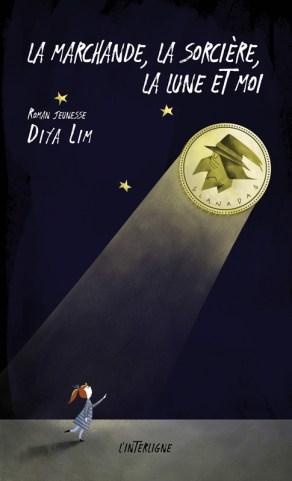Diya Lim, La marchande, la sorcière, la lune et moi, Les Éditions L'Interligne.