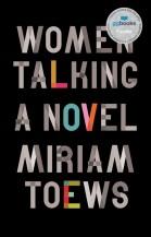 Miriam Toews, Women Talking, Knopf Canada.