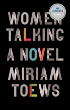 Miriam Toews, Women Talking, Knopf Canada.