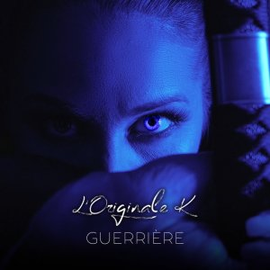 GUERRIÈRE – Album CD – L'originale K