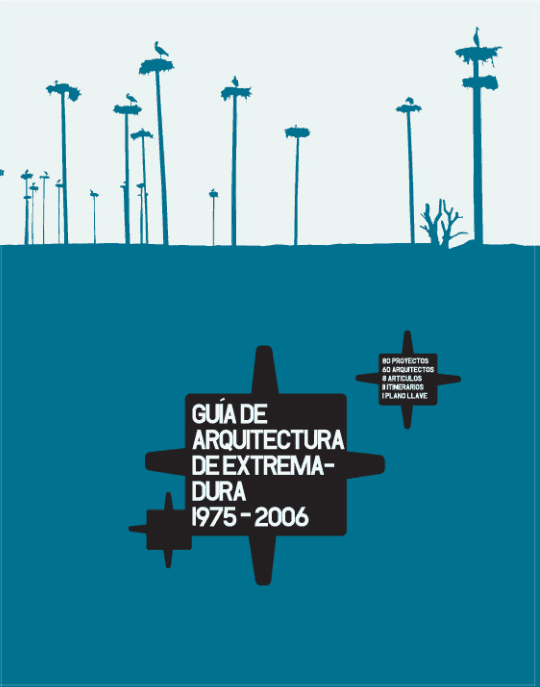 Guia de Arquitectura Contemporanea de Extremadura 1975-2007 vol.1 landinez+rey arquitectos eL2Gaa