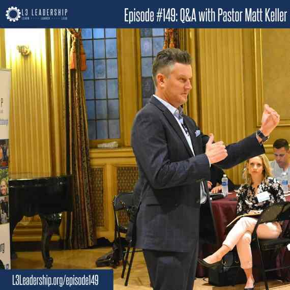 L3 Leadership Podcast Episode #149- Q&A with Pastor Matt Keller